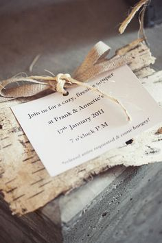 Invitation to fireside supper: absolutely love the creativity; use of bark; simple invite w/twine + neutral ribbon