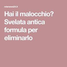 Hai il malocchio? Svelata antica formula per eliminarlo Cogito Ergo Sum, Energie Positive, Maria Grazia, The Cure, Prayers, Positivity, Chakra, Zen, Relax