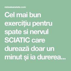 Cel mai bun exercițiu pentru spate si nervul SCIATIC care durează doar un minut și ia durerea ca prin magie! VIDEO - Viata si Sanatate Sciatica, Aerobics, Gym, Health, Sport, Body Workouts, Medicine, Home, Cholesterol