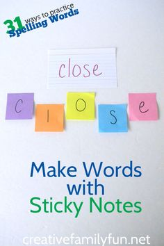 Use sticky notes to build words. A fun way to practice your spelling words!