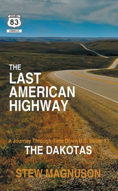 Author pens story of North, South Dakota along US Highway 83   The Daily Republic