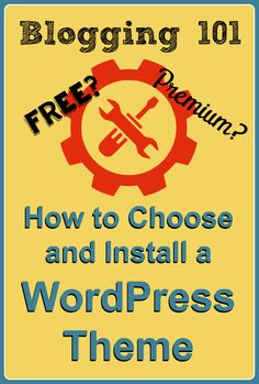 How to Choose and Install a WordPress Theme #WordPress #Blogger