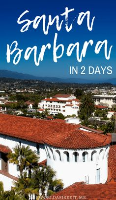 Discover why you should add Santa Barbara to you California bucket list. Find out what to do in Santa Barbara in 2 days during your US West Coast trip. Visit Santa Barbara, Santa Barbara California, Usa Travel Guide, Travel Usa, Travel Guides, Travel Tips, Travel Advise, Globe Travel, California Travel
