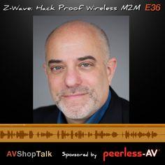 E36 | Z-Wave: Hack Proof Wireless M2M – AV Shop Talk