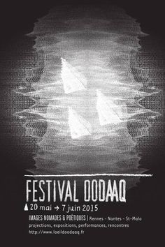 Festival OODAAQ 2015, images nomades et poétiques, Rennes, Nantes, St-Malo #festival https://fr.pinterest.com/igreka2n/festival/