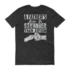 """A Father's Love"" short sleeve t-shirt"
