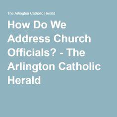 How Do We Address Church Officials? - The Arlington Catholic Herald