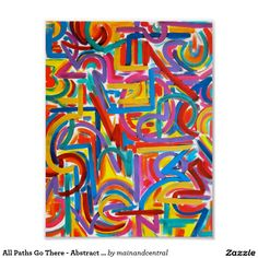 All Paths Go There - Abstract Expressionism Acrylic Painting Poster with Hand Painted Brushstrokes in Bold Bright Colors