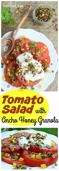 Tomato Salad with Ancho Honey Granola is a gorgeous and good-for-you side dish…
