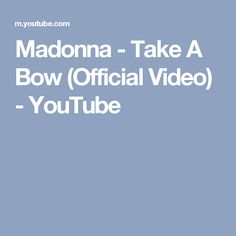 Madonna - Take A Bow (Official Video) - YouTube