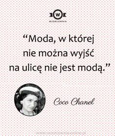 """""""#Moda, w której nie można wyjść na ulice nie jest modą"""" #Coco #Chanel #fashion #cytaty #wzorcownia #wordsofwisdom"""