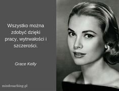 More Words, Grace Kelly, Motto, Texts, Coaching, Like4like, Life Quotes, Mindfulness, Advice