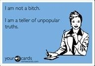 Teller of unpopular truths!