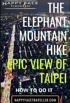 The Elephant Mountain Hike – Epic view of Taipei