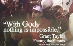 Facing the Giants. Technically, Grant Taylor was quoting or at least referencing Matthew Mark or Luke Faith Quotes, Bible Quotes, Bible Verses, Qoutes, Christian Faith, Christian Quotes, Faith Based Movies, Facing The Giants, Family Theme