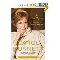 Who doesn't love Carol Burnett? One of the best books I've read. I laughed out loud and cried a little too.