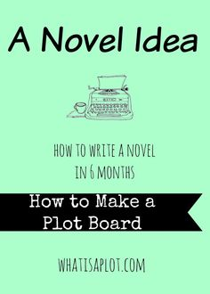 A Novel Idea: How to Make a Plot Board that will help you write your novel. With video!