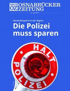 Der Osnabrücker Polizeipräsident tritt auf die Kostenbremse ... www.noz.de/digitalabo