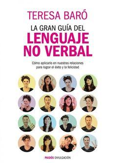 GENER.2014. Teresa Baró. La gran guía del lenguaje no verbal. 159 COS http://www.youtube.com/watch?v=9lvUGrZrlHQ