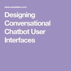 Designing Conversational Chatbot User Interfaces