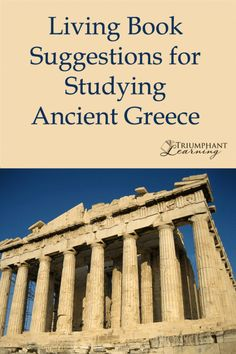 These living books about Ancient Greece will bring history to life for the whole family.