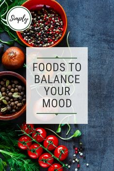 Balance your mood with your diet, A life lead simply #balance #diet #food