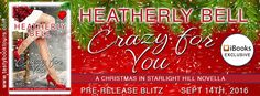 The Book Junkie's Reads . . .: Pre-Release BLITZ - Crazy for You (Starlight Hill, #7) by Heatherly Bell