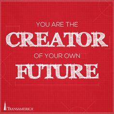 You are the creator of your own future. Life Insurance For Seniors, Fabulous Quotes, Term Life, Financial Planning, Motto, The Creator, Inspirational Quotes, Success, Neon Signs