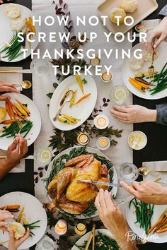 How Not to Screw Up Your Thanksgiving Turkey. Make sure you dry it out, season it everywhere and more tips to ensure your bird is ready come Thanksgiving.
