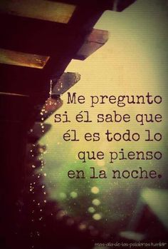 No no lo sabe. Favorite Quotes, Best Quotes, Love Quotes, Inspirational Quotes, Someone Like You, Love You, Frases Humor, Spanish Quotes, Quote Posters