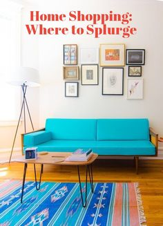 Two Smart Spots to Splurge When Shopping for Home | Apartment Therapy