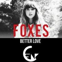 Foxes - Better Love (Genkarlos Edit)FREE DOWNLOAD by GenKarlos on SoundCloud