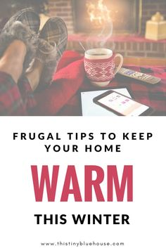 Keep your home toasty warm and electric bills low with these awesome and easy frugal hacks. #winter #frugal #frugaltips #utilities #personalfinance #moneysavingtips #budget #DIY