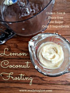 Lemon Coconut Frosting - Gluten-free, Dairy-free, & Low in Sugar from Made to Glow