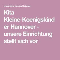 Kita Kleine-Koenigskinder Hannover - unsere Einrichtung stellt sich vor
