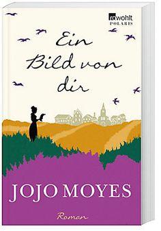 Ein Bild von dir Buch von Jojo Moyes portofrei bei Weltbild.de