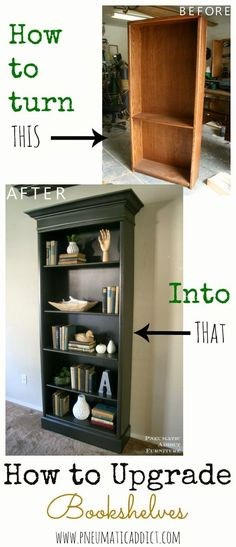 How to Upgrade an ugly oak bookshelf to look like a Pottery Barn one. Added a baseboard riser to make it taller and a board at the top, then added trim and crown moulding, painted with a stain blocking primer and Country Chic Paint in Dark Roast Visit Us Refurbished Furniture, Repurposed Furniture, Furniture Makeover, Painted Furniture, Painting Oak Furniture, Refurbished Bookshelf, Diy Furniture Upgrade, Vintage Furniture, Reclaimed Furniture