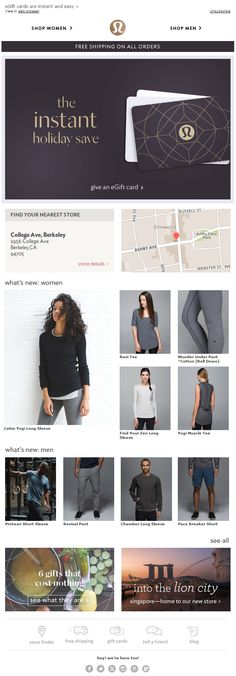 This Lululemon email contains a nice piece of live content showing my closest Lululemon store. Holiday Emails, Whats New, Lululemon, Man Shop, Content, Live, Store, Blog, Cards
