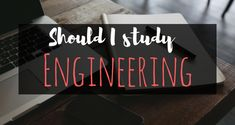 Thinking about studying engineering? Look at this post to see if you will be able to easily adjust to an engineering student's lifestyle.