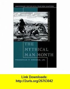 The Mythical Man-Month Essays on Software Engineering, Anniversary Edition 2nd (second) edition Text Only Frederick P. Brooks ,   ,  , ASIN: B005GM4EBS , tutorials , pdf , ebook , torrent , downloads , rapidshare , filesonic , hotfile , megaupload , fileserve