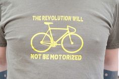 The revolution will not be motorized