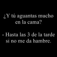 Funny Spanish Memes, Spanish Humor, Funny Jokes, Funny Sayings, Spanish Quotes Love, Funny Images, Funny Pictures, Frases Humor, S Quote