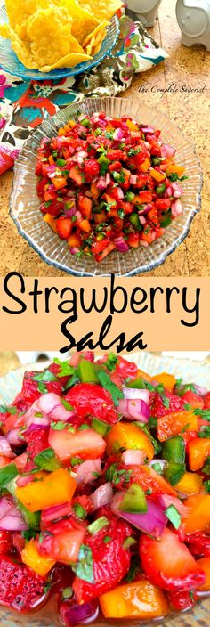 Strawberry Salsa ~ Your classic salsa but made with sweet strawberries giving you a sweet and spicy salsa. ~ The Complete Savorist