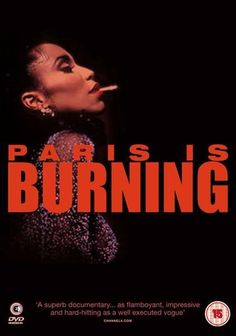 Paris Is Burning 1990 Dir. Jennie Livingston chronicling the NYC Harlem drag ball culture of the mid-late 80s.