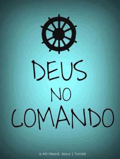 Deus no comando sempre!