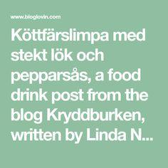 Köttfärslimpa med stekt lök och pepparsås, a food drink post from the blog Kryddburken, written by Linda Nilsson on Bloglovin'