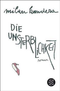 Milan Kundera, Die Unsterblichkeit |