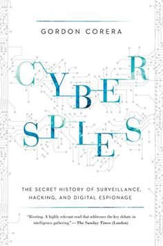 380 best surveillance images on pinterest book lists playlists cyberspies the secret history of surveillance hacking and digital espionage fandeluxe Choice Image