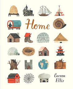 Home by Carson Ellis like the idea ! Would be cool if I made one with elements of what made it home for me