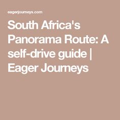 South Africa's Panorama Route: A self-drive guide | Eager Journeys